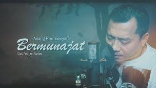 Download Mp3 Bermunajat - Anang Hermansyah