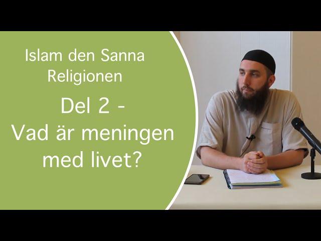 Islam - den sanna religionen | del 2 | - Vad är meningen med livet? | Abu Dawud