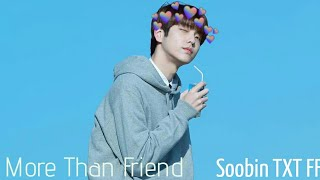Gambar cover More Than Friend [Soobin TXT FF] •Oneshot•