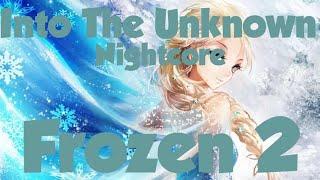 Nightcore| Into The Unknown - Frozen 2 (Idina Menzel X AURORA )