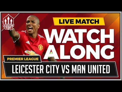 Leicester City vs Manchester United LIVE Stream Watchalong