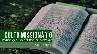 Culto Missionário com Jamba Wango - 24/01/2021