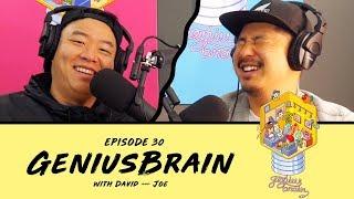 Finding the Right Friends - Ep 30 - GeniusBrain w/ David So & Joe Jitsukawa