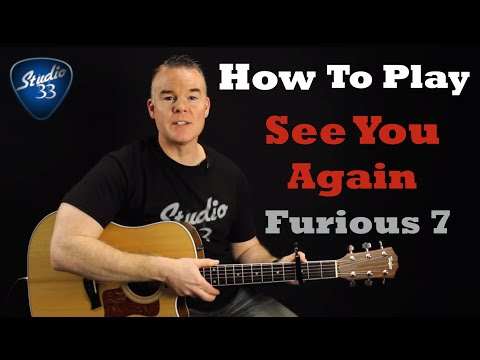 SEE YOU AGAIN - Furious 7 - How To Play on Guitar. Wiz Khalifa. Easy Beginner Guitar Song