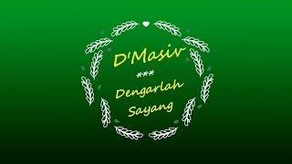 Download lagu D Masiv Dengarlah Sayang Karaoke Tanpa Vokal MP3