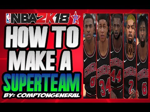 HOW TO MAKE A SUPERTEAM🔥 GET ANY PLAYER U WANT! | NBA 2K18 TUTORIAL