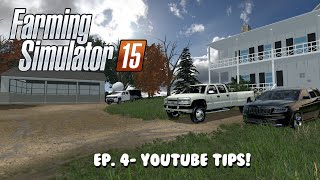 Farming Sim 15: Let's Play & Talk ep. 4- Youtube Tips!