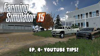 Farming Sim 15: Let's Play & Talk ep. 4- Youtube Tips!