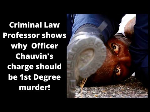 Criminal Law Professor Shows You Why  2nd-degree Murder For Chavin Is BS!  It Should Be 1st Degree.