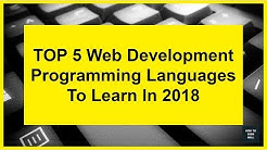 Top 5 Web Development Languages To Learn In 2018