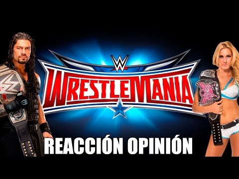 Mi reacción de Wrestlemania 32
