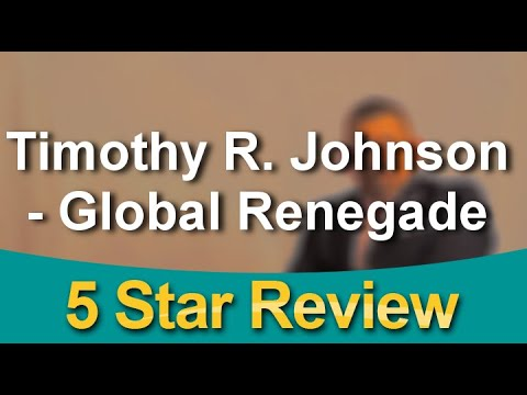 Global Renegade-Timothy R. Johnson South Bend Outstanding Five Star Review by timothy J.