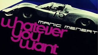 Manic Menert - Whatever You Want