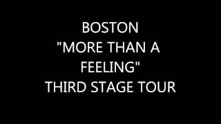 "BOSTON ""THE JOURNEY ~  MORE THAN A FEELING"" THIRD STAGE TOUR"