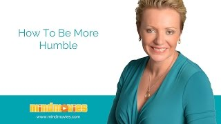How to be More Humble