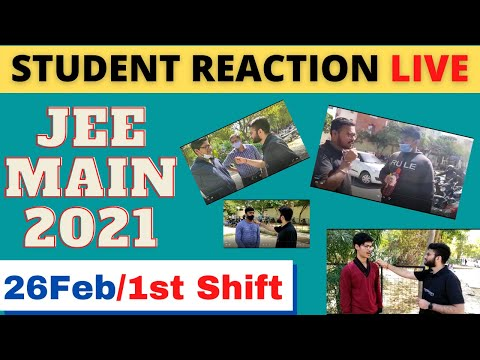 🔴 Student LIVE Reactions- 26-2-21_ Shift-1 (Morning Shift) JEE Main 2021 | 26th February JEE Paper