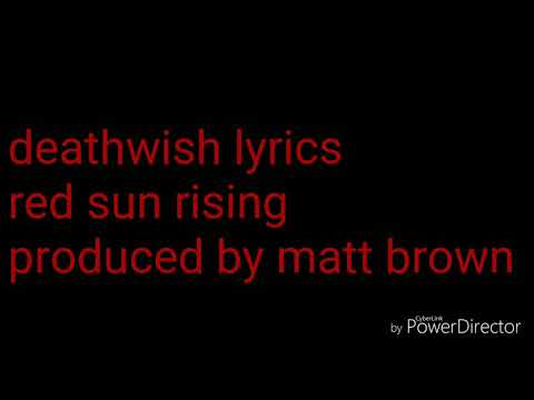 Deathwish lyrics red sun rising