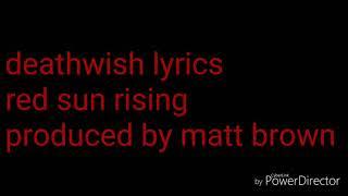 Deathwish Red Sun Rising