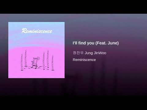 정진우 (Jung JinWoo) & June - I'll find you