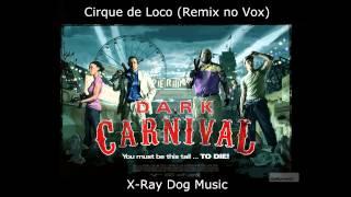 Cirque de Loco Remix (No Vox) - X-Ray Dog Canis Rex II