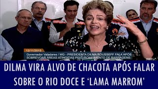 Dilma vira alvo de chacota após falar sobre o Rio Doce e 'lama marrom'