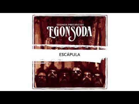 Egon Soda - Escápula [ Dadnos Precipicios ]