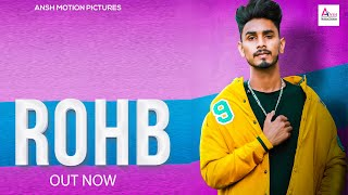 ROHB - Full Video | Kayum Khan | Deepty | Perry Bishnoi | New Haryanvi Songs Haryanavi 2020