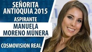 Manuela Moreno Múnera / Aspirante Señorita Antioquia 2015 / Convocatoria N°4