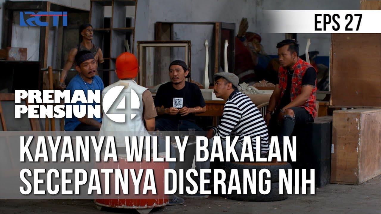 Preman Pensiun 4 Kayanya Willy Bakalan Secepatnya Diserang Nih