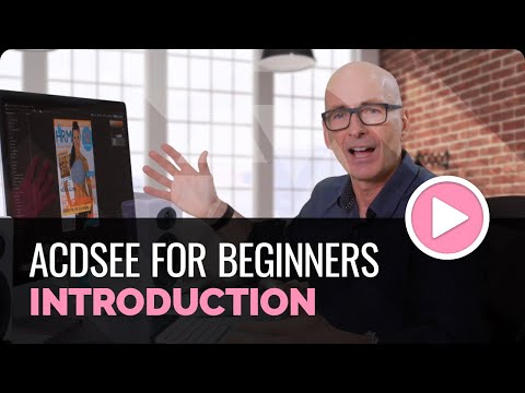 ACDSee Photo Studio For Beginners: Introduction