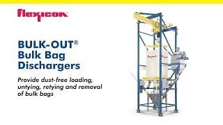 BULK OUT  Bulk Bag Dischargers from Flexicon