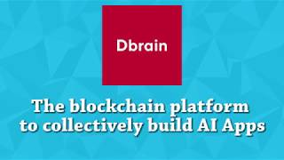 Dbrain - The blockchain platform to collectively build AI Apps