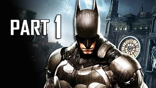 Batman Arkham Knight Walkthrough Part 1 - Scarecrow's Toxin (Let's Play Gameplay Commentary)