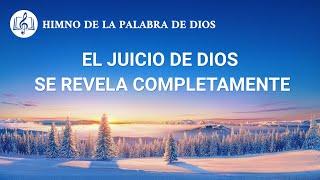 Canción cristiana | El juicio de Dios se revela completamente