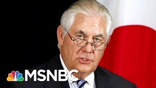 exclusive secretary of state rex tillerson was on verge of resigning   morning joe   msnbc