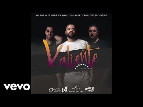 Nacho, Franco De Vita - Valiente (Audio) ft. Víctor Muñoz