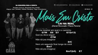 Musica gospel com cifra: CAÍ NA REAL (Grupo Mais Em Cristo)