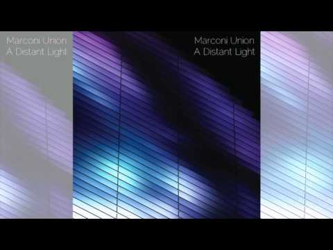 Marconi Union - A Distant Light