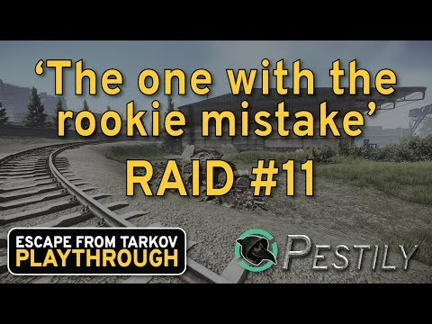 The One With The Rookie Mistake - Raid 11 -  Playthrough Series - Escape from Tarkov