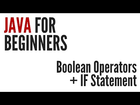 Java For Beginners: Boolean Operators & IF Statement (4/10)