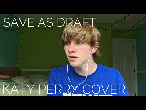 Katy Perry - Save As Draft (Cover by Matthew Richardson)[Video and Audio]
