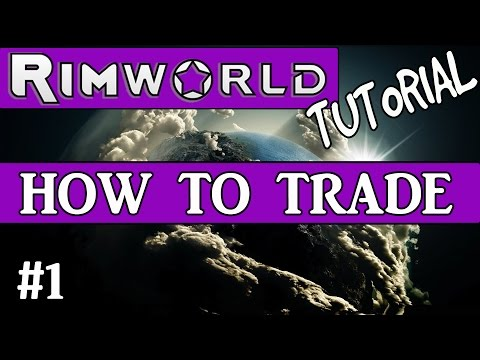 Rimworld Wiki - HOW TO TRADE TUTORIAL   RimWorld Alpha 11