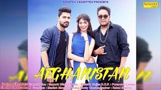 Haryanvi Official Song : Afghanistan | Myank Mishra & Akash Soni | Latest Haryanvi Song 2018
