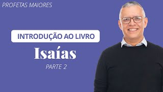 ???? Isaías Parte 2 (Aula Ao Vivo) - Daniel Santos Jr.