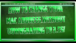How To Change Your MAC Address Without Downgrading - All Firmwares