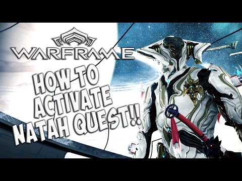 Warframe Guide for Beginners | How to Get the Natah Quest Started | Warframe Tutorial