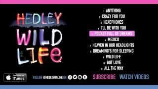 Repeat youtube video Hedley 'Wild Life' Album Sampler