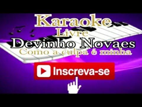Karaoke Devinho Novaes Como Culpa é Minha