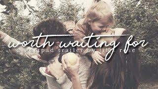 Worth Waiting For (Wattpad Trailer)