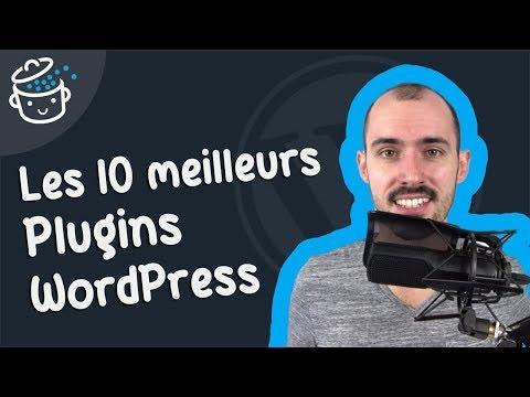 Les 10 meilleurs plugins WordPress dont vous ne pourrez pas vous passer !